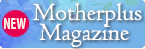 Motherplus Magazine